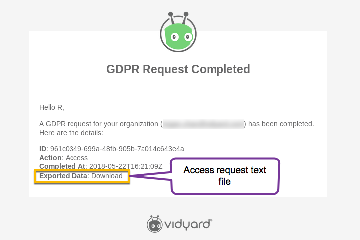 Email response to user who submits a GDPR data subject request. Includes receipt ID, description of action, completion date, and text file (for access requests)