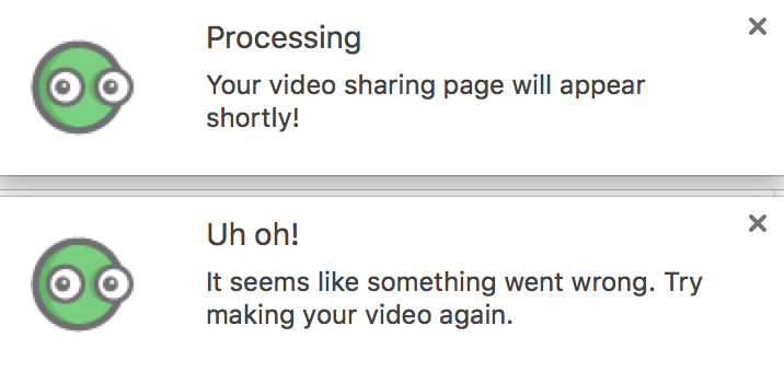 "Processing message after recording completion and error message stating ""Uh oh! It seems like something went wrong. Try making your video again"""